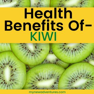 kiwi health benefits, kiwi